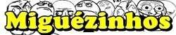 www.miguezinhos.blogspot.com